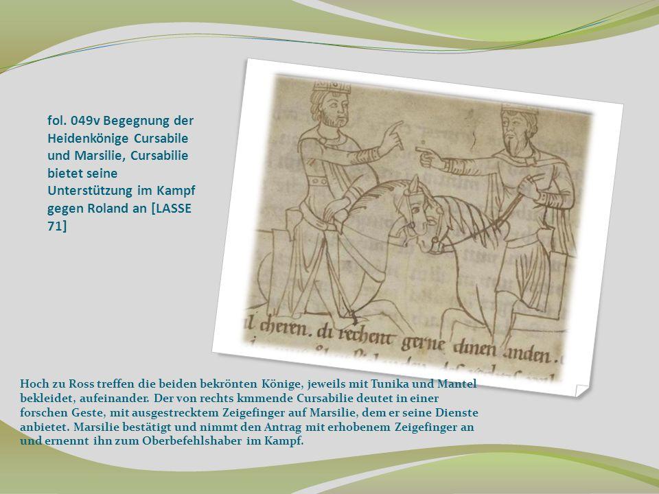 fol. 049v Begegnung der Heidenkönige Cursabile und Marsilie, Cursabilie bietet seine Unterstützung im Kampf gegen Roland an [LASSE 71]